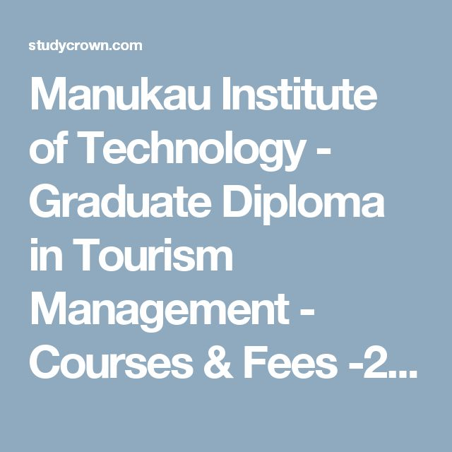 Manukau Institute of Technology - Graduate Diploma in Tourism Management - Courses & Fees -2017
