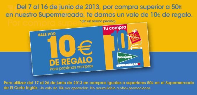 Vale de 10€ de regalo en el Supermercado de El Corte Inglés al gastar mas de 50€, solo del 7 al 16 de Junio 2013.  #Ahorrar #ValesDeRegalo #ElCorteIngles