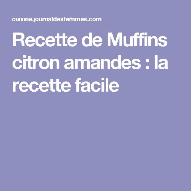 Recette de Muffins citron amandes : la recette facile