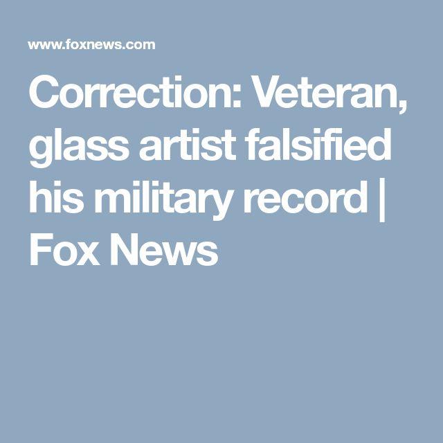 Correction: Veteran, glass artist falsified his military record | Fox News