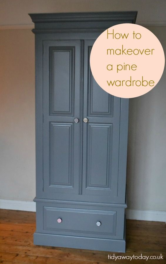 Updating A Pine Wardrobe Tidylife In 2020 Pine Bedroom Furniture Pine Wardrobe Painted Wardrobe