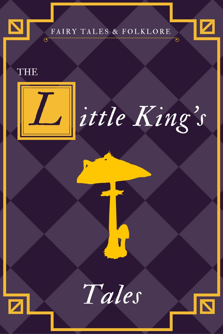 Original Fairy Tales and Folklore from The Little King.
