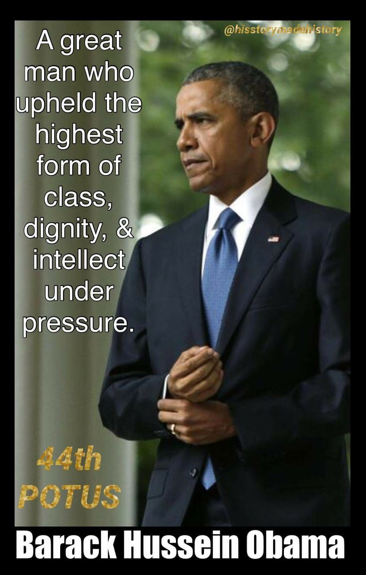 Former USA President Obama, someone to be respected.
