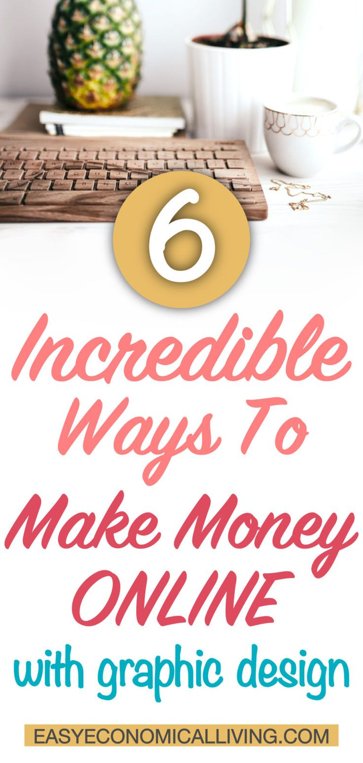 6 best ways to make money from home with graphic design - How to earn more money in design home ...