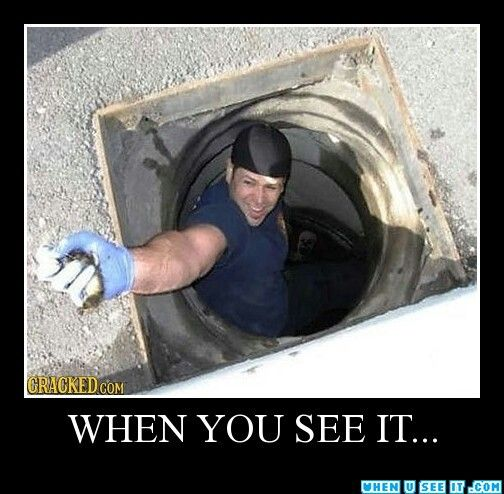 this is so scary there is like a clown down there if you look in the hole