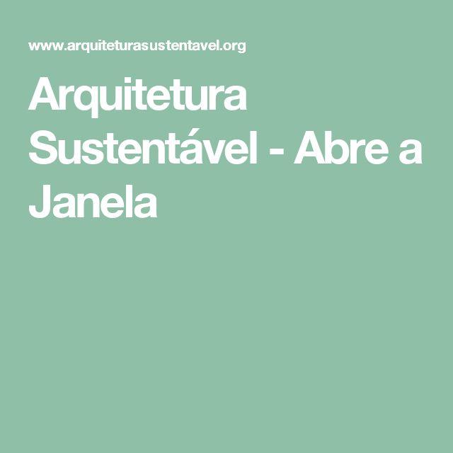 Arquitetura Sustentável - Abre a Janela