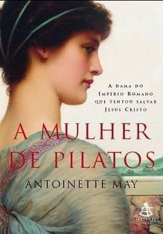 A  Mulher de Pilatos - Antoinette May