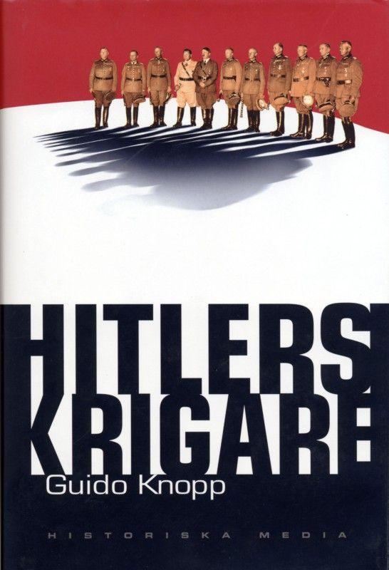 Hitlers krigare av Guido Knopp. Från Historiska Media.