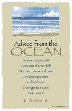 Love this advice from the Ocean.  One of my favorite things about stories set by the sea is that the sea becomes a character in itself.