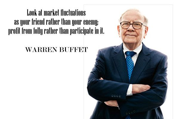 """""""Look at market fluctuations as your friend rather than your enemy; profit from folly rather than participate in it."""""""