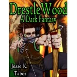 DrestleWood: A Dark Fantasy (Kindle Edition)By Jesse Tabor