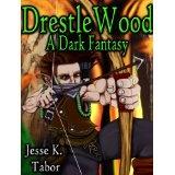 DrestleWood: A Dark Fantasy (Kindle Edition)By Jesse Tabor