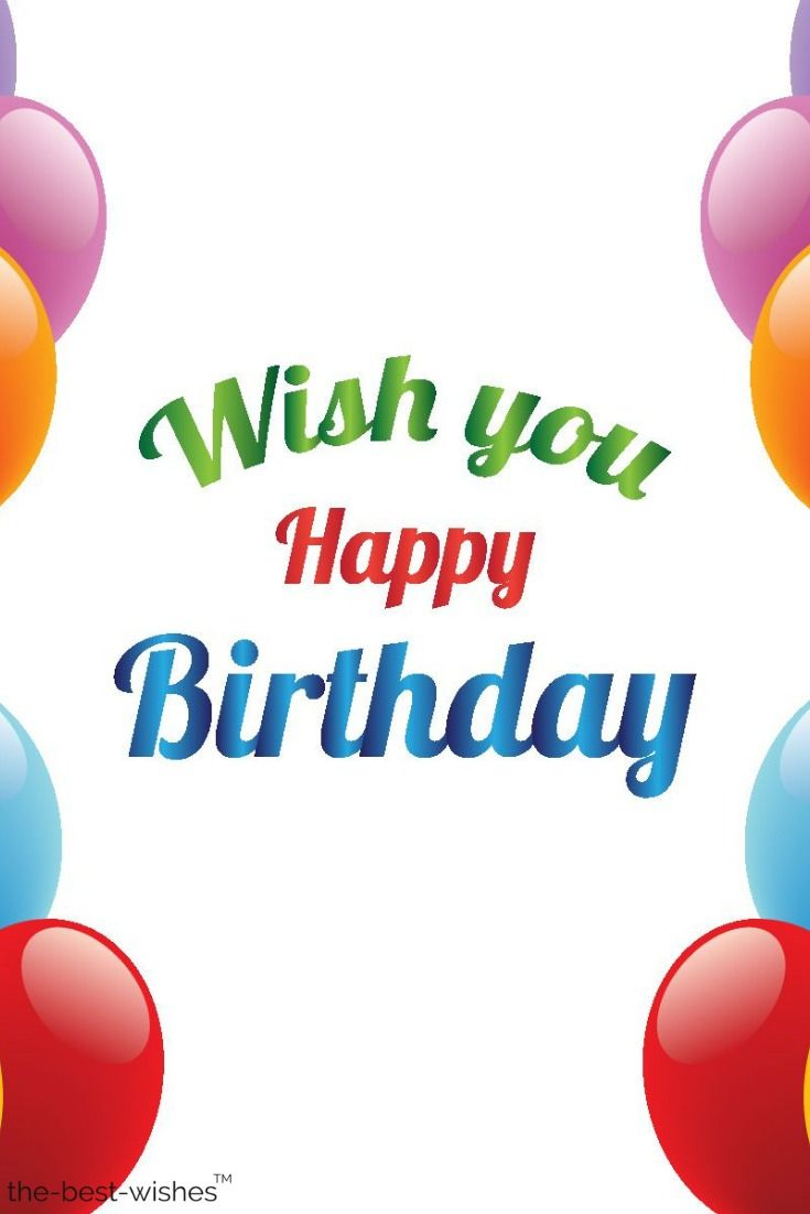 The Best Happy Birthday Wishes Messages And Quotes Wish You Happy Birthday Happy Birthday Wishes Birthday Wishes For Girlfriend