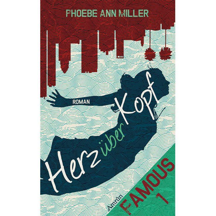Phoebe Ann Miller - Herz über Kopf (Famous 1)