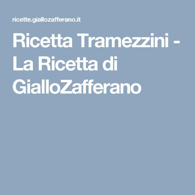 Ricetta Tramezzini - La Ricetta di GialloZafferano