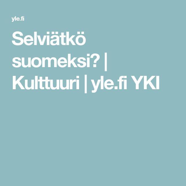 Selviätkö suomeksi? | Kulttuuri | yle.fi YKI