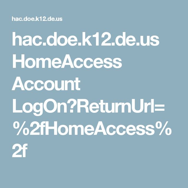 hac.doe.k12.de.us HomeAccess Account LogOn?ReturnUrl=%2fHomeAccess%2f