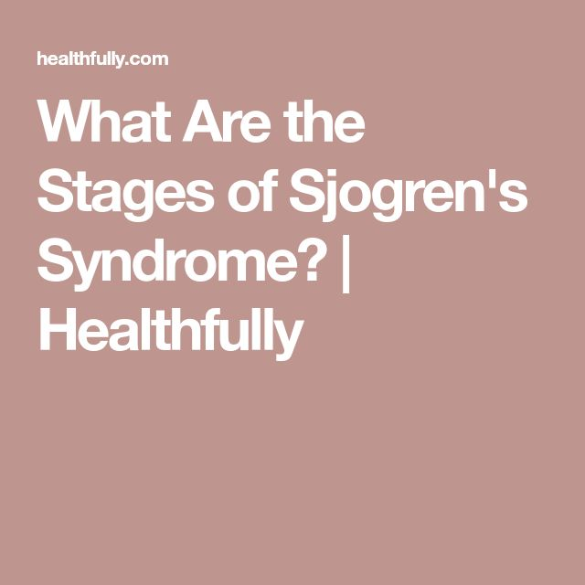 What Are the Stages of Sjogren's Syndrome? | Healthfully