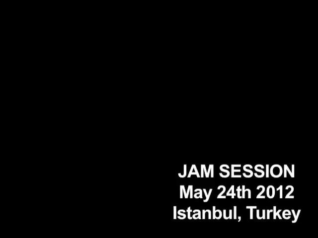 JAM SESSIONMay, 24th 2012Istanbulw/ Farah, Noriko, Malaventura, Spectribe and Filastinerecorded liveedit by ZEMOS98