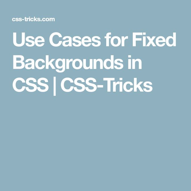 Use Cases for Fixed Backgrounds in CSS | CSS-Tricks
