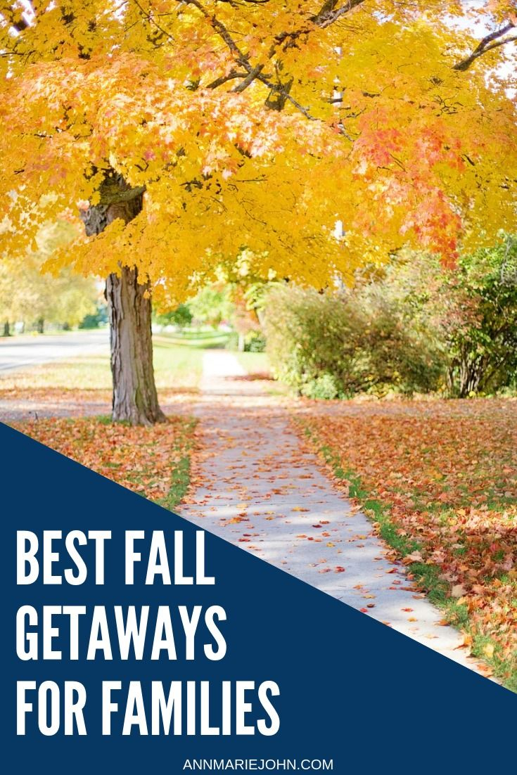 best fall getaways for families in the usa in 2018   pintabulous