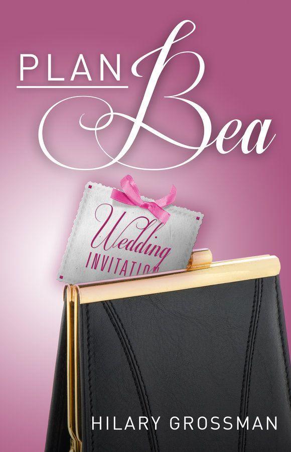 Contemporary romance novel: Plan Bea by Hilary Grossman