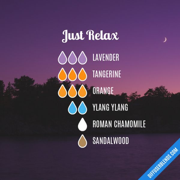 Just Relax - Essential Oil Diffuser Blend