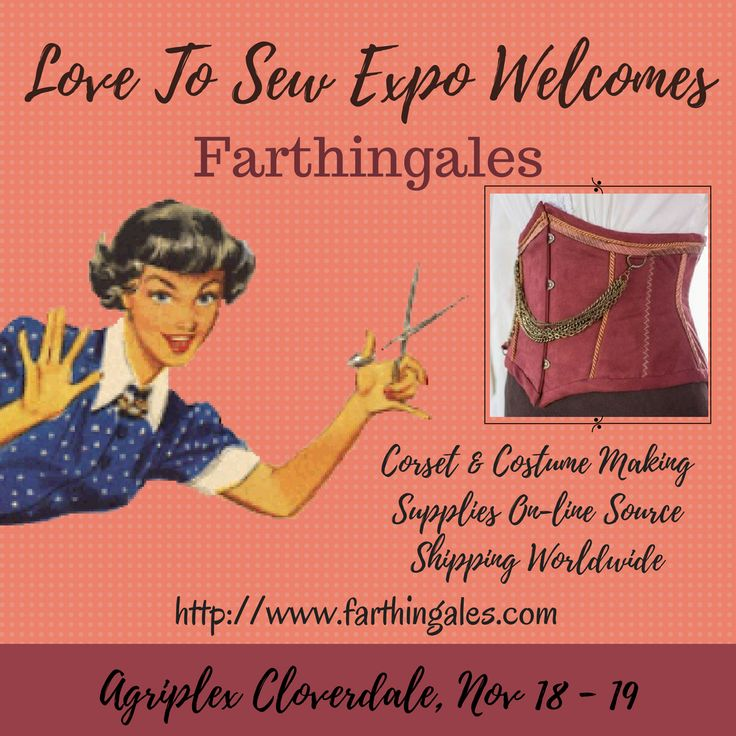 @Farthingales Corset Making Supplies a Canadian company that has been selling on-line for 16 years. #lovetosewexpo Click on the link in our profile to see the Exhibitor List.