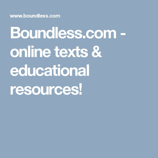 Boundless.com - online texts & educational resources!