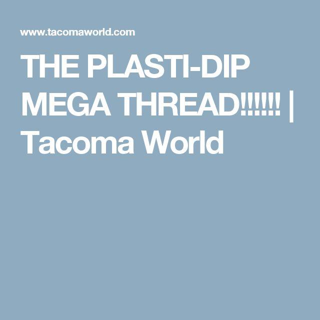 THE PLASTI-DIP MEGA THREAD!!!!!! | Tacoma World