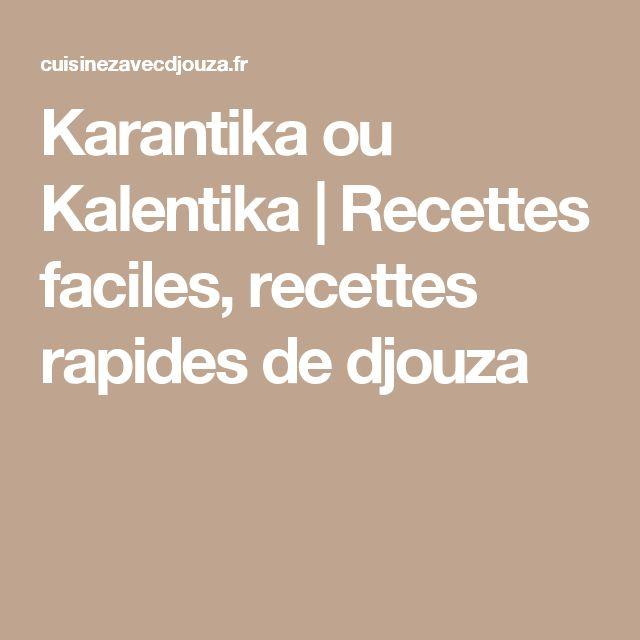 Karantika ou Kalentika | Recettes faciles, recettes rapides de djouza