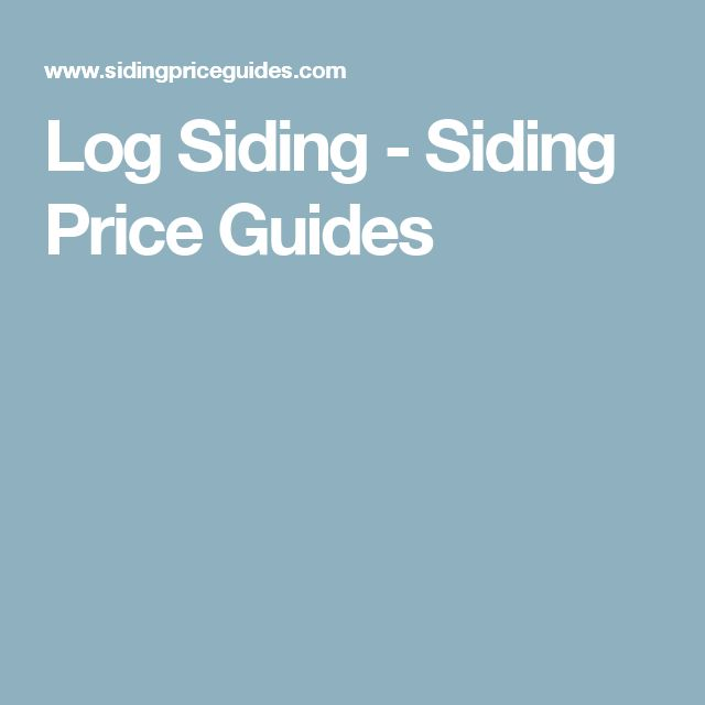 17 Best Ideas About Log Siding On Pinterest
