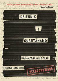 Dziennik z Guantanamo-Ould Slahi Mohamedou