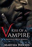 Free Kindle Book -   Paranormal Romance: Kiss Of A Vampire (Alpha Male Bad Boy Mysteries Romance ) (New Adult Paranormal Witch & Vampire Romance) (Calder Witch Series Book 1)