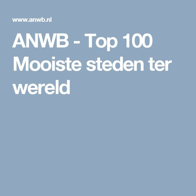 ANWB - Top 100 Mooiste steden ter wereld