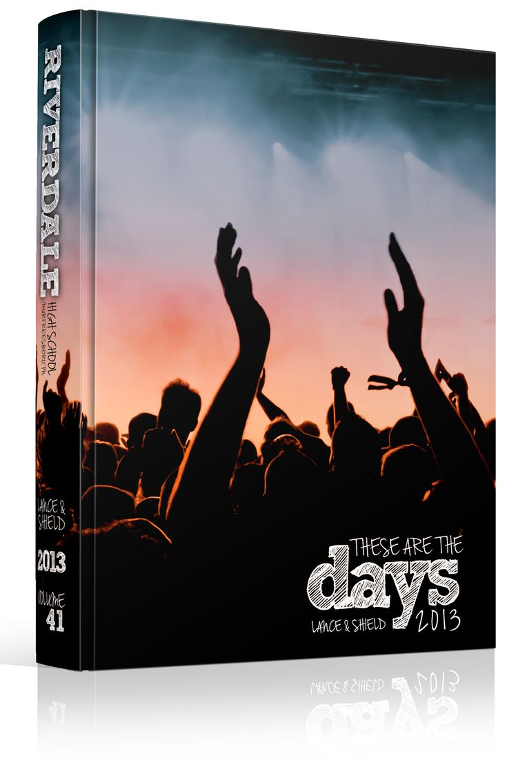 "Yearbook Cover - Riverdale High School - ""These Are The Days"" Theme - Photo, Photo Focused, Full Bleed Photo, Hands Up, Raise Hands, Students, Student Photography, Yearbook Ideas, Yearbook Idea, Yearbook Cover Idea, Book Cover Idea, Yearbook Theme, Yearbook Theme Ideas"