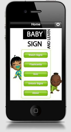 "Get it from: Android | iTunes: You can teach your baby to communicate before she learns to speak by using hand gestures. Watching a baby sign for ""more"" when not yet able to vocalize it can be amazing! As its name suggests, the Baby Sign and Learn app is a handy resource for learning and teaching baby sign language, using keyword signs from ASL (American Sign Language) and teaching through fun animations."