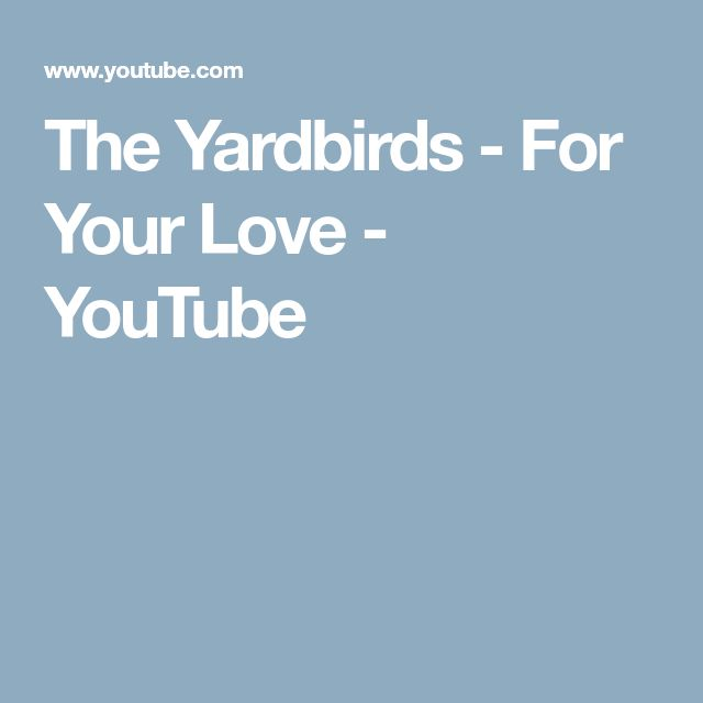 The Yardbirds - For Your Love - YouTube