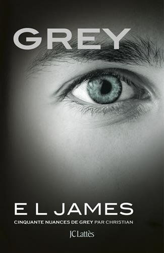 Grey : Cinquante nuances de Grey par Christian de E.L. James