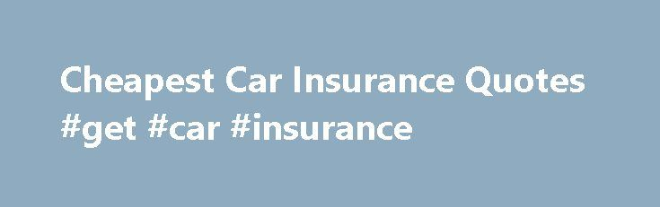 Cheapest Car Insurance Quotes #get #car #insurance http://insurance.remmont.com/cheapest-car-insurance-quotes-get-car-insurance/  #car insureance # Car Insurance Whatever you drive, wherever you live we are sure that our rates are among the best. With over 20 years experience at negotiating the best premiums by treating every customer as an individual our expert underwriting team are sure to find our best deal. We specialise in the quotes others […]The post Cheapest Car Insurance Quotes #get…