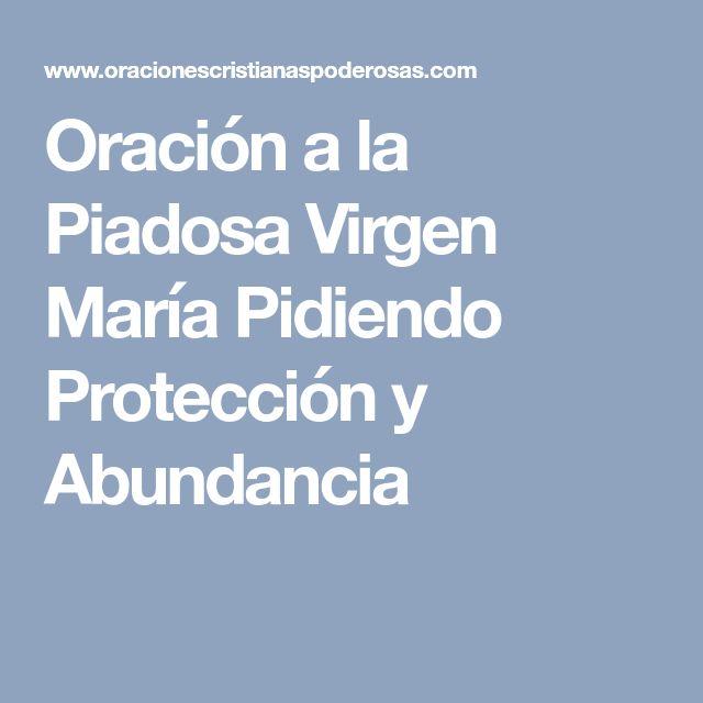 Oración a la Piadosa Virgen María Pidiendo Protección y Abundancia