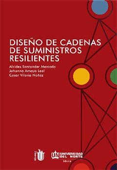 El libro Diseño de Cadena de Suministros Resilientes es una herramienta de consulta para estudiantes y profesionales interesados en conocer nuevos enfoques en la administración de la cadena de suministro basados en el aumento de la confiabilidad. Visita www.mineria.unam.mx