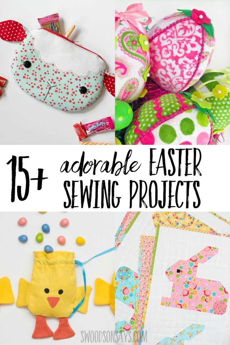The 15 Cutest Easter Sewing Projects Sewing Projects For
