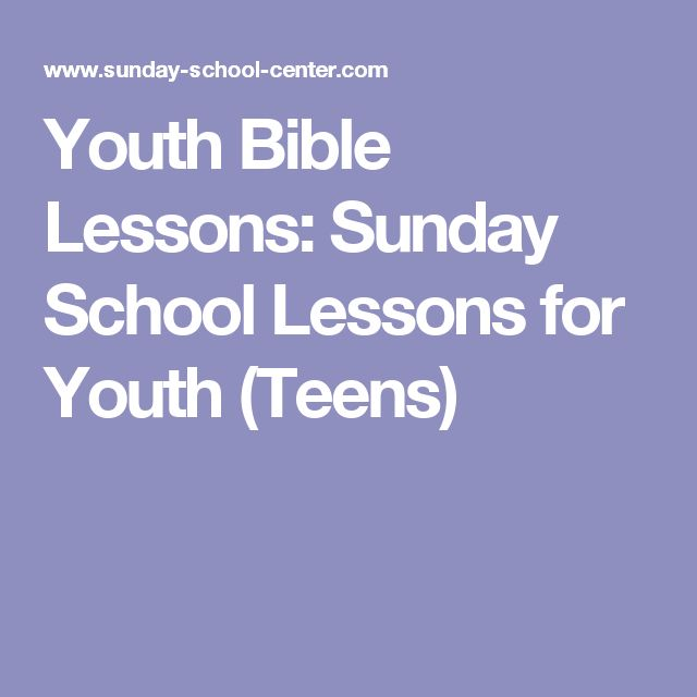 Youth Bible Lessons: Sunday School Lessons for Youth (Teens)