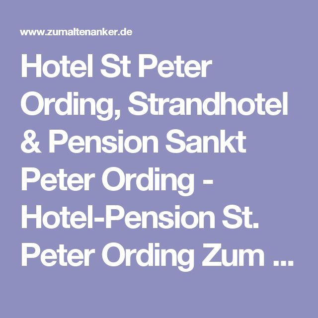 Hotel St Peter Ording, Strandhotel & Pension Sankt Peter Ording - Hotel-Pension St. Peter Ording Zum Alten Anker