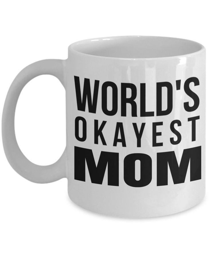 Funny Coffee Mugs For Mom -best Mom Mugs Coffee - Mom Coffee Mug-cheap Gift Ideas For Mom - Funny Gifts For Mom - Birthday Gift Mom - Mugs For Mom - Worlds Okayest Mom White Mug