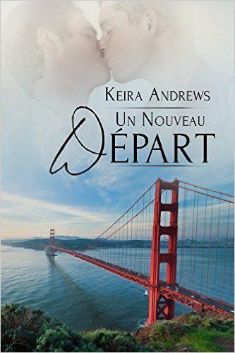 Un Nouveau Départ (Gay Amish Romance t. 2) eBook: Keira Andrews, Bénédicte Girault: Amazon.fr: Livres