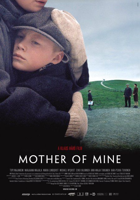 Mother of Mine (Finnish: Äideistä parhain, Swedish: Den bästa av mödrar) is a 2005 Finnish-Swedish film directed by Klaus Härö.  Set against background of WWII.  Very moving. A nomination for Best Foreign Film at 78th Academy Awards.