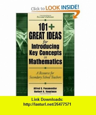 101+  Great Ideas for Introducing Key Concepts in Mathematics A Resource for Secondary School Teachers (9781412927062) Alfred S. Posamentier, Herbert A. Hauptman , ISBN-10: 1412927064  , ISBN-13: 978-1412927062 ,  , tutorials , pdf , ebook , torrent , downloads , rapidshare , filesonic , hotfile , megaupload , fileserve