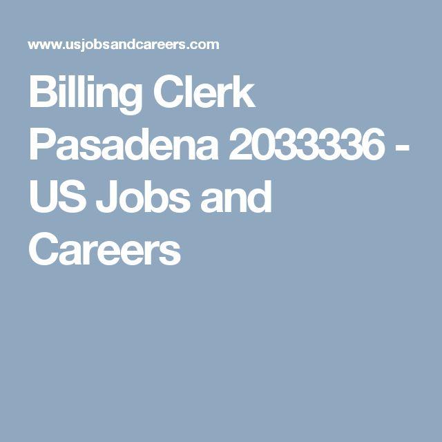 Billing Clerk Pasadena 2033336 - US Jobs and Careers
